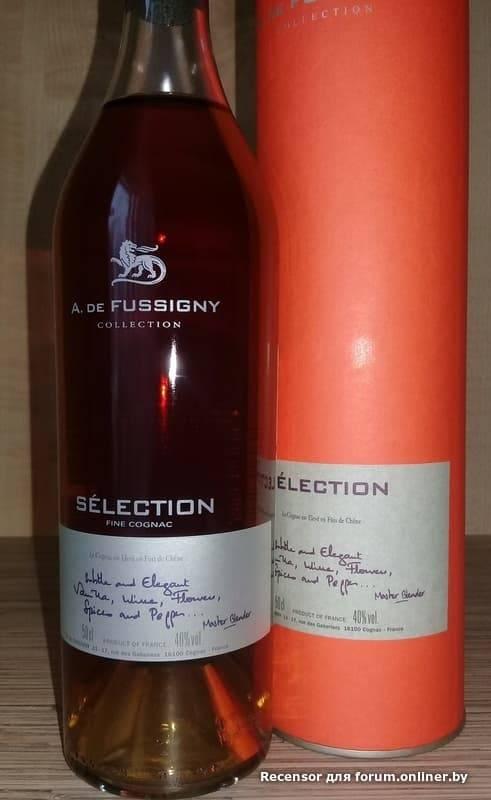 Коньяк a. de fussigny selection: отзывы, производитель